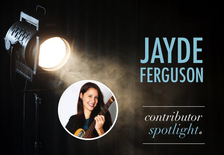 Contributor Spotlight: Jayde Ferguson