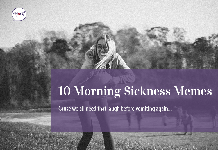 10 Morning Sickness Memes Cause We ALL Need A Laugh (Before Vomiting AGAIN)