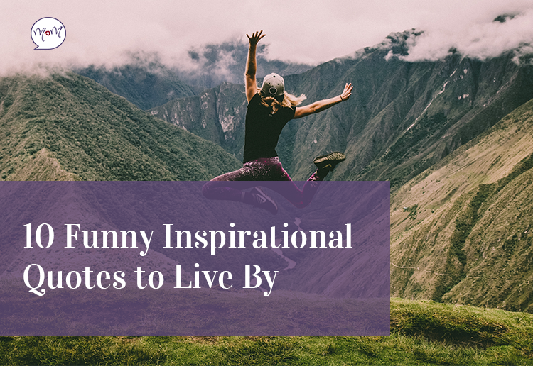 Funny Quotes To Live By: 10 Funny Inspirational Quotes To Live By