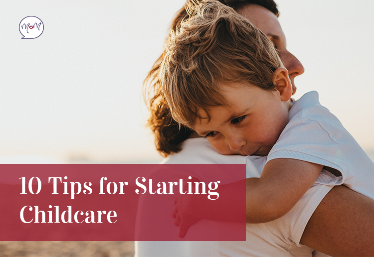 10 Tips For Starting Childcare