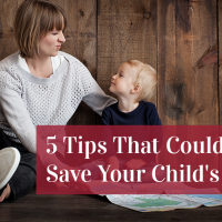 5 Tips That Could Save Your Child's Life